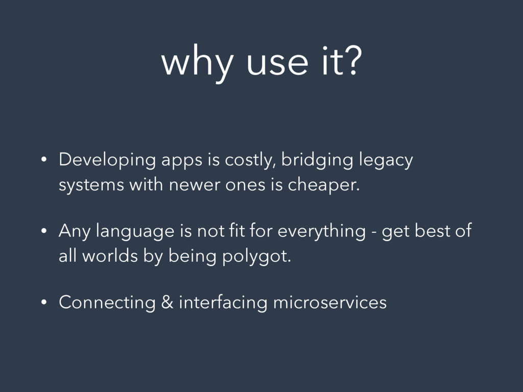 why use it? • Developing apps is costly, bridgi...