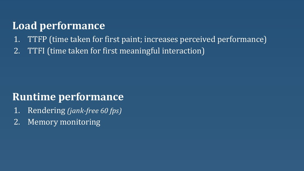 Load performance 1. TTFP (time taken for first ...