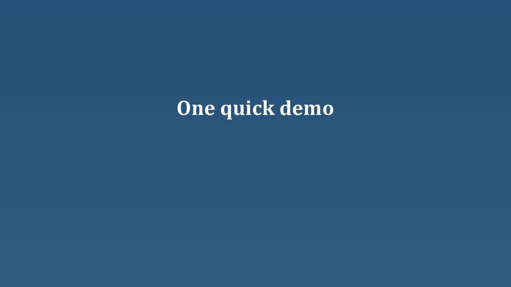One quick demo