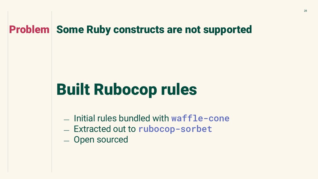 28 Built Rubocop rules Some Ruby constructs are...