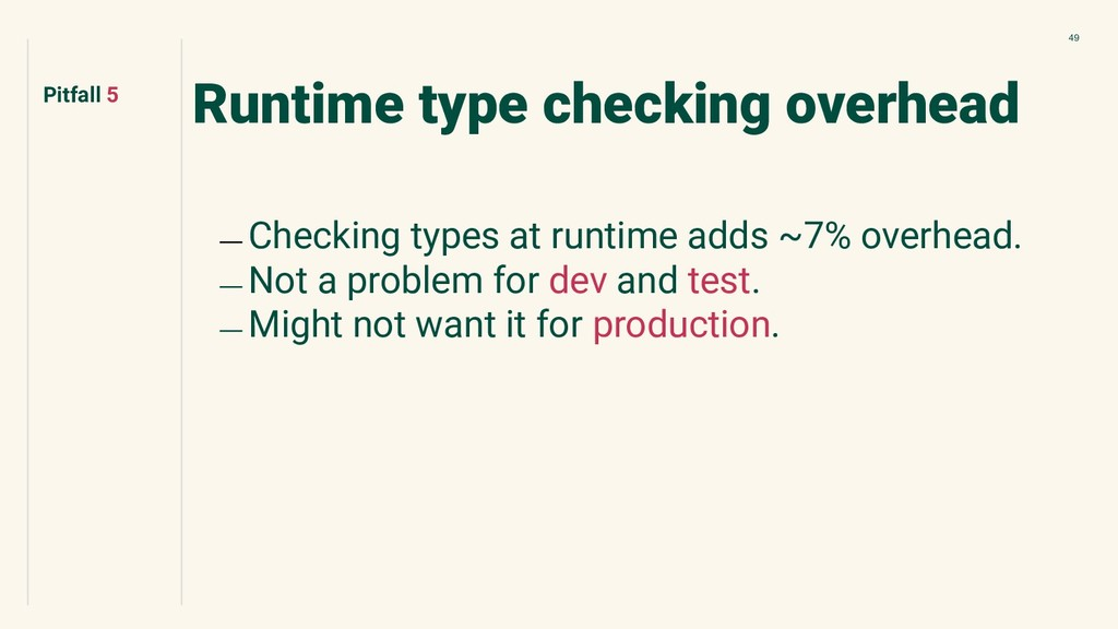 49 Runtime type checking overhead ﹘ Checking ty...