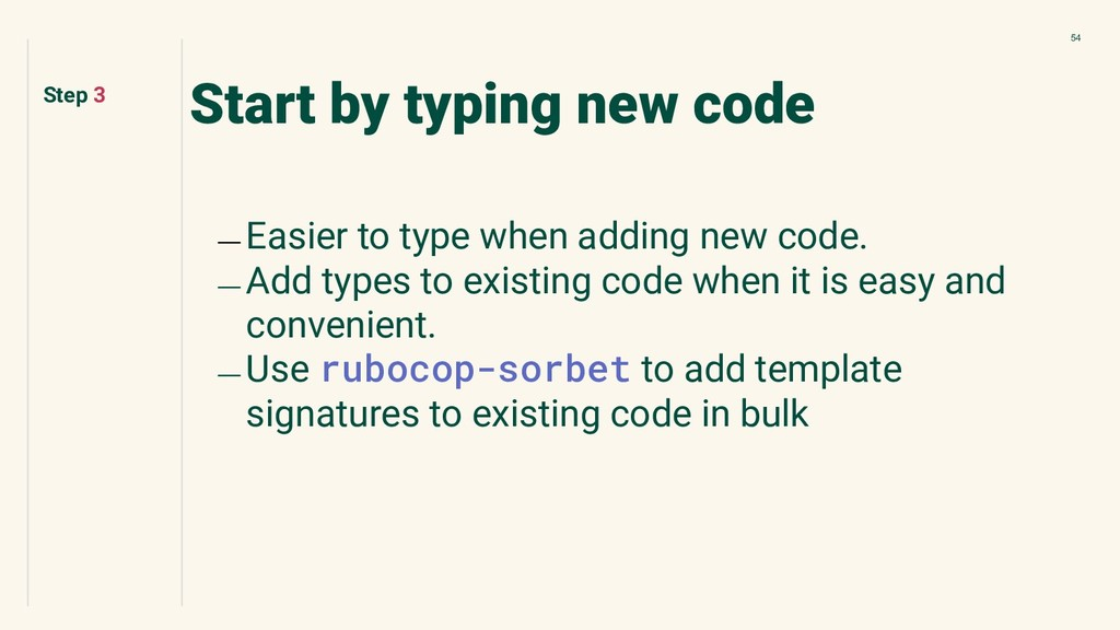 54 Start by typing new code ﹘ Easier to type wh...