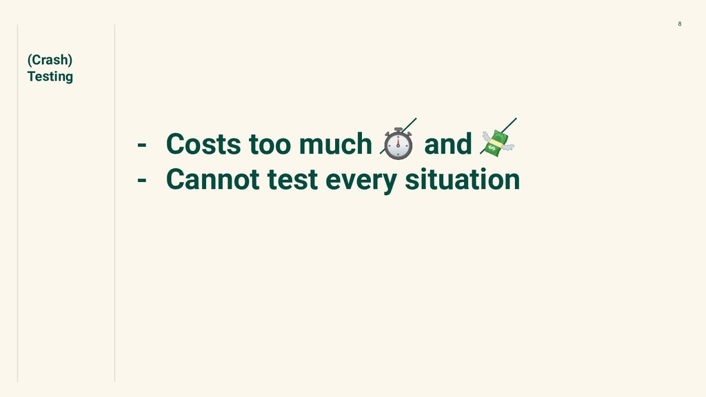 - Costs too much ⏱ and  - Cannot test every sit...
