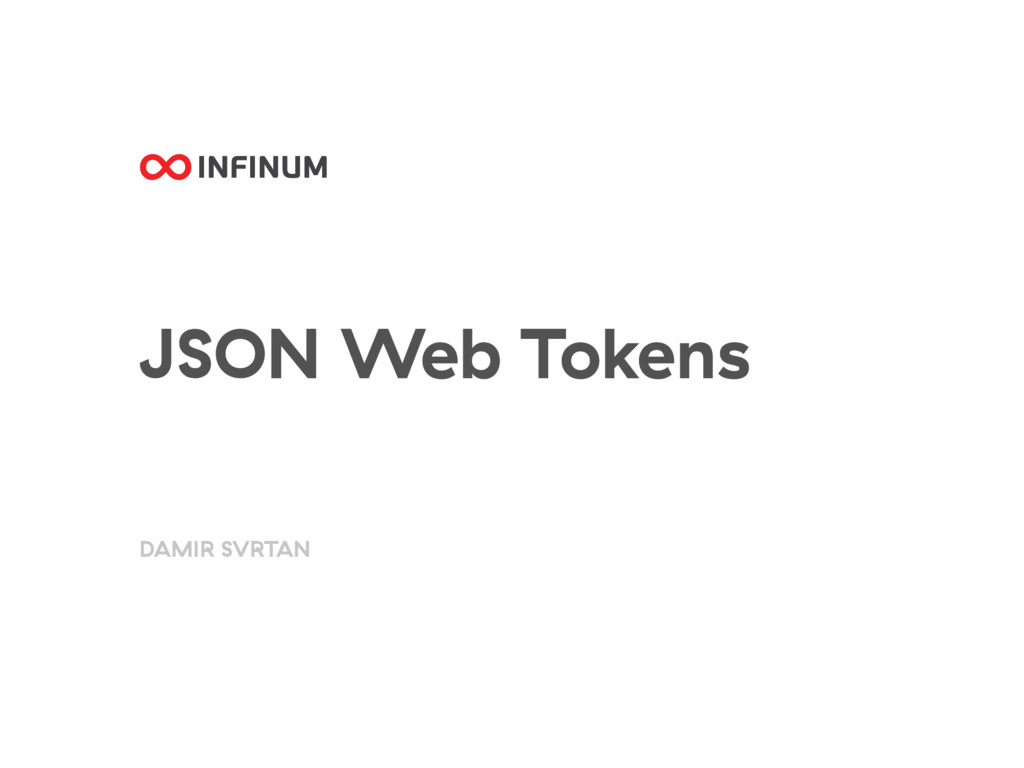 JSON Web Tokens DAMIR SVRTAN