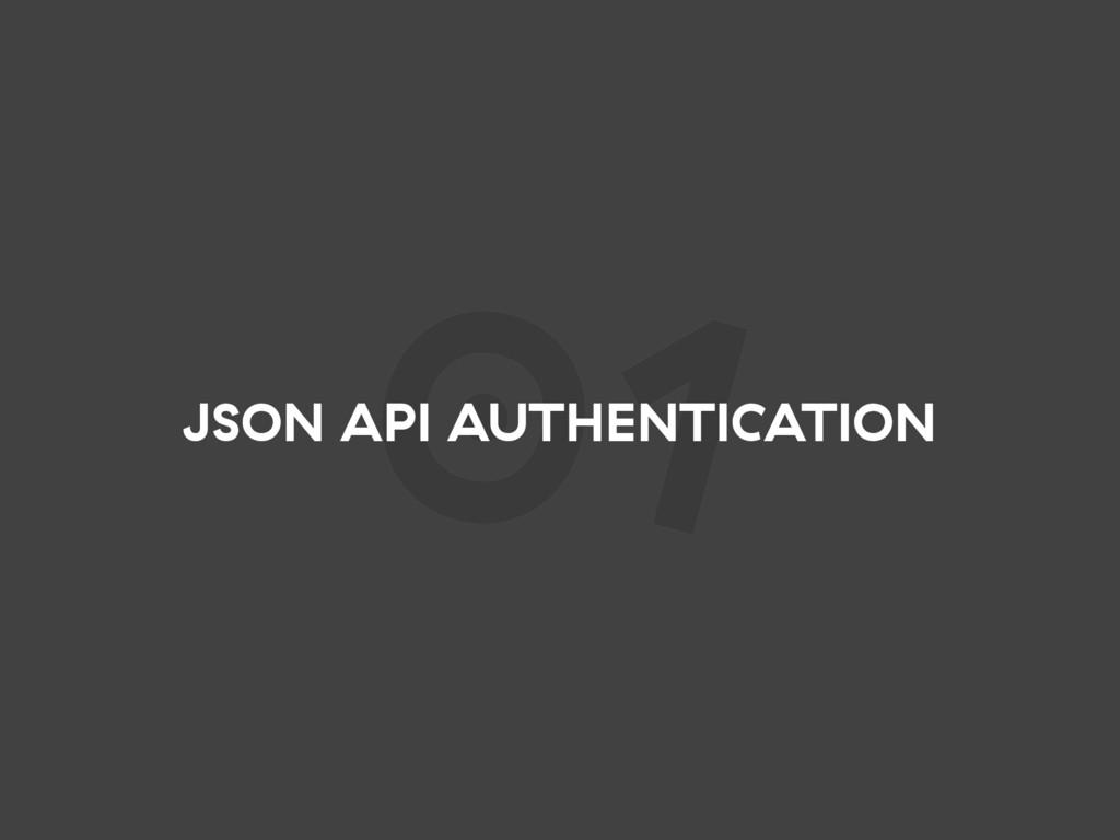 01 JSON API AUTHENTICATION