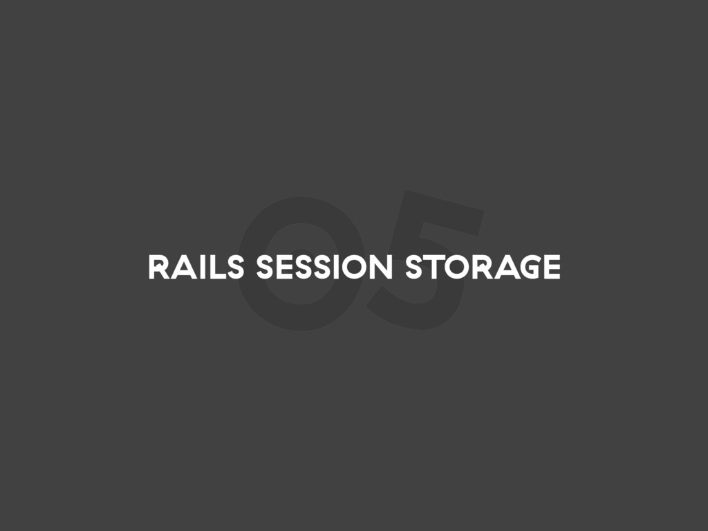 05 RAILS SESSION STORAGE