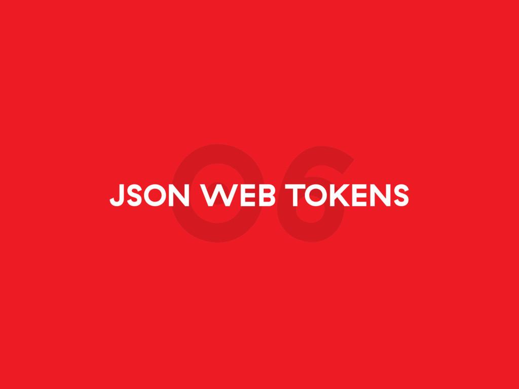 06 JSON WEB TOKENS