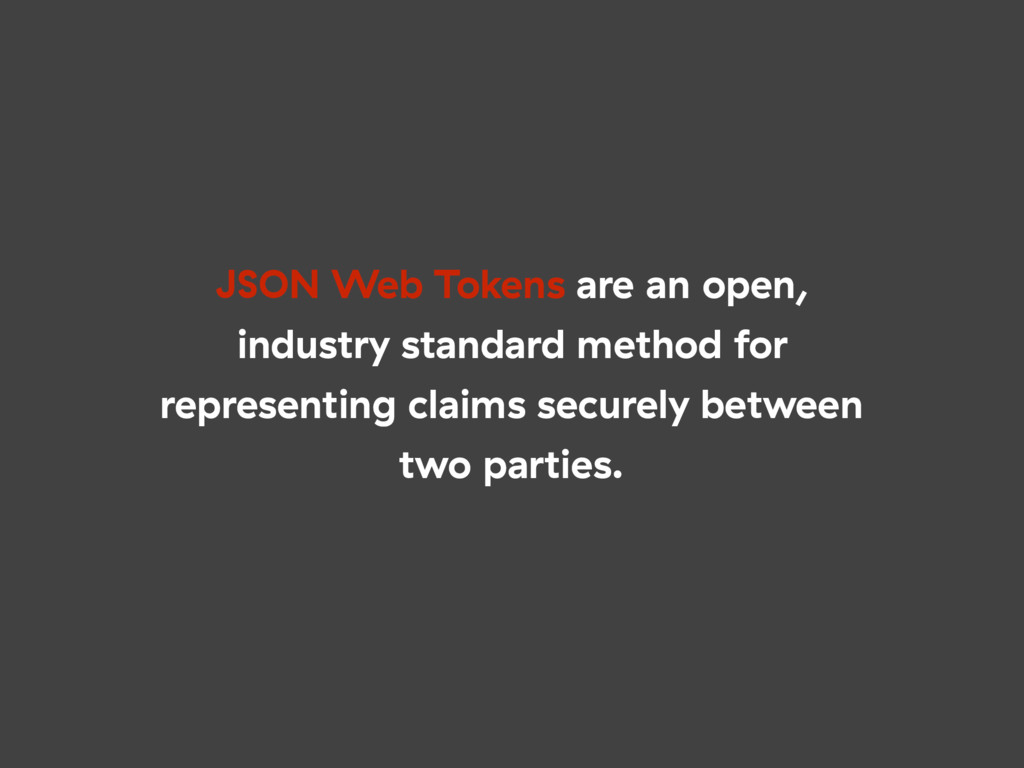 JSON Web Tokens are an open, industry standard ...