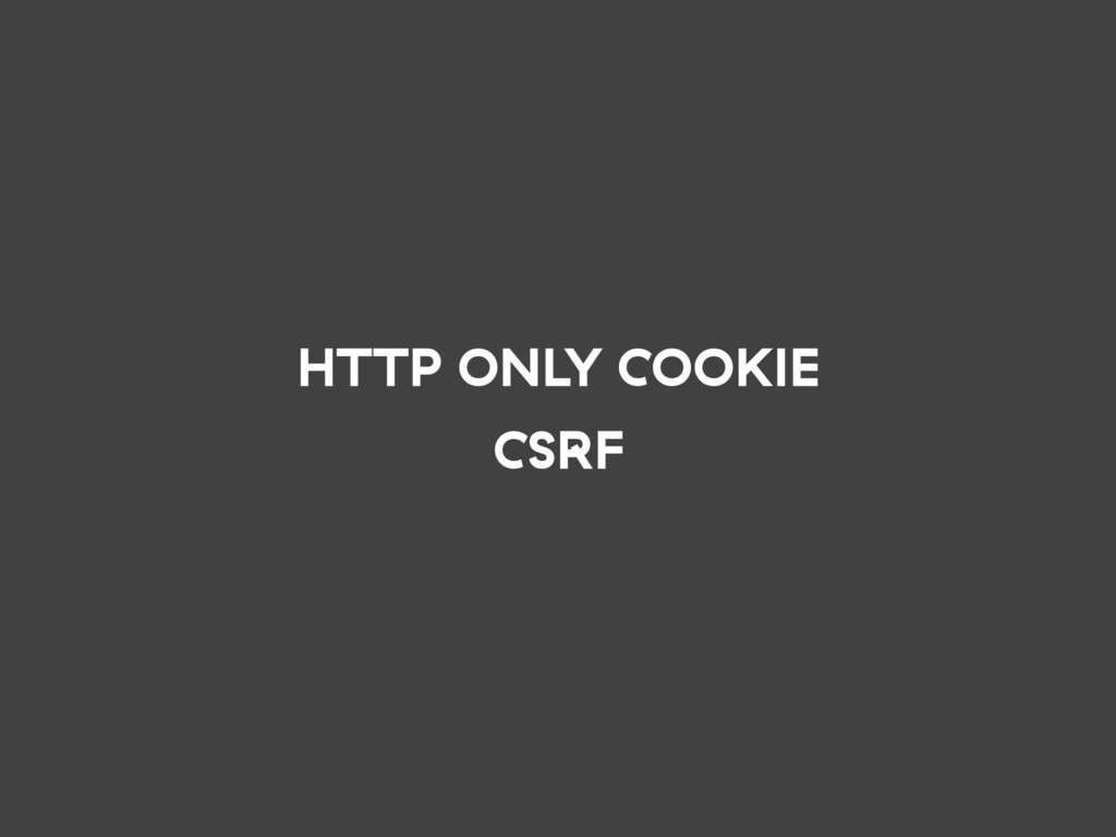 HTTP ONLY COOKIE CSRF