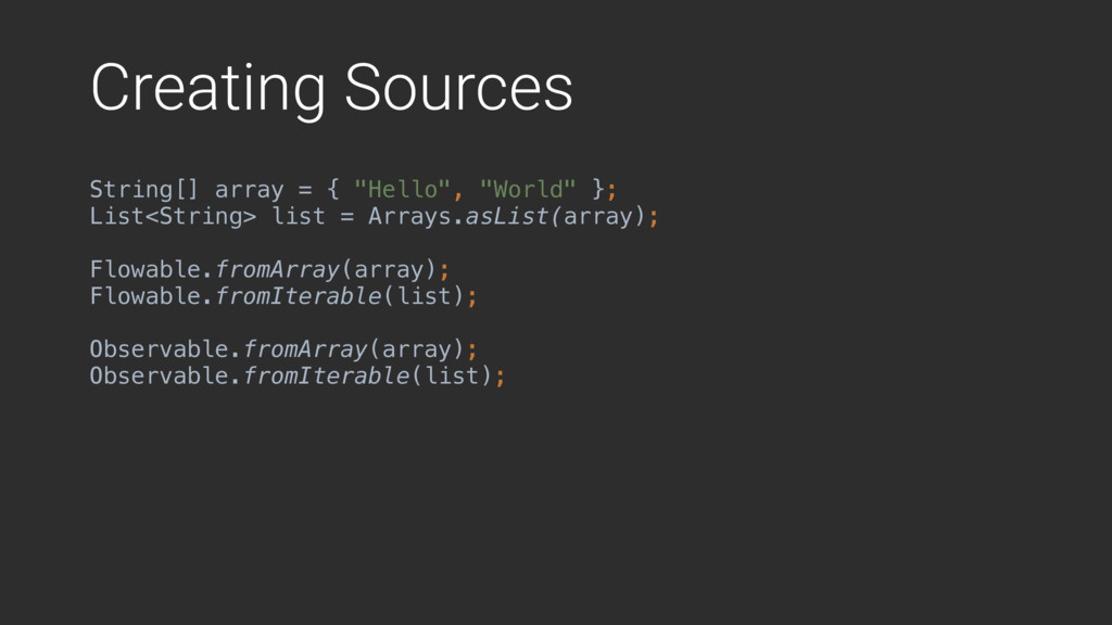 "Creating Sources String[] array = { ""Hello"", ""W..."