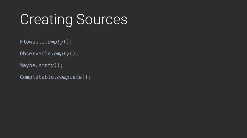 Creating Sources Flowable.empty();