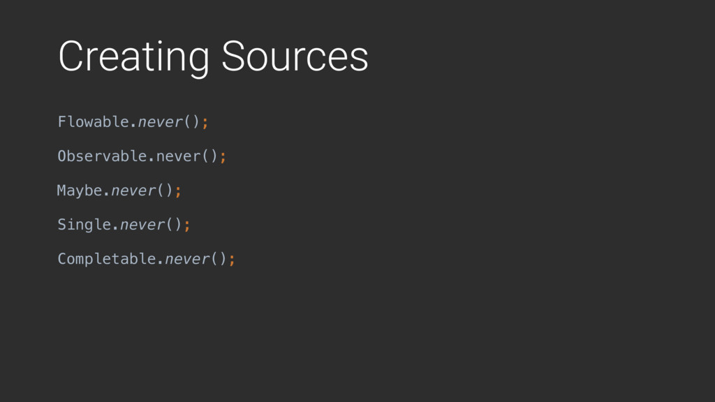 Creating Sources Flowable.never();