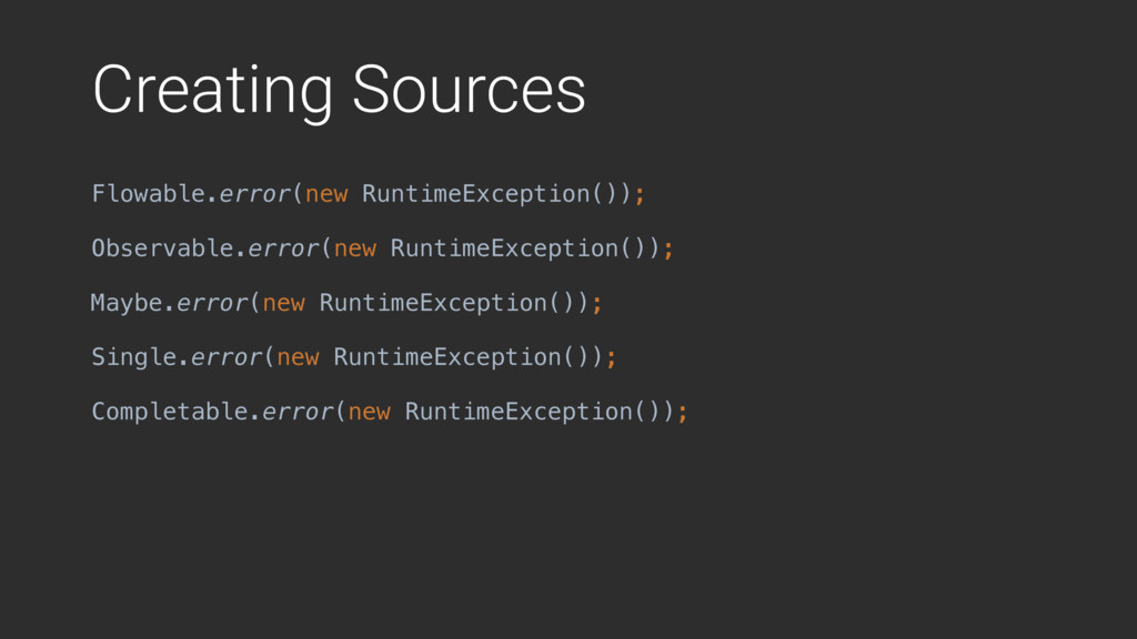 Creating Sources Flowable.error(new RuntimeExce...