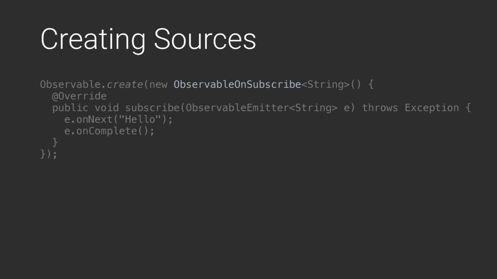 Creating Sources Observable.create(new Observab...