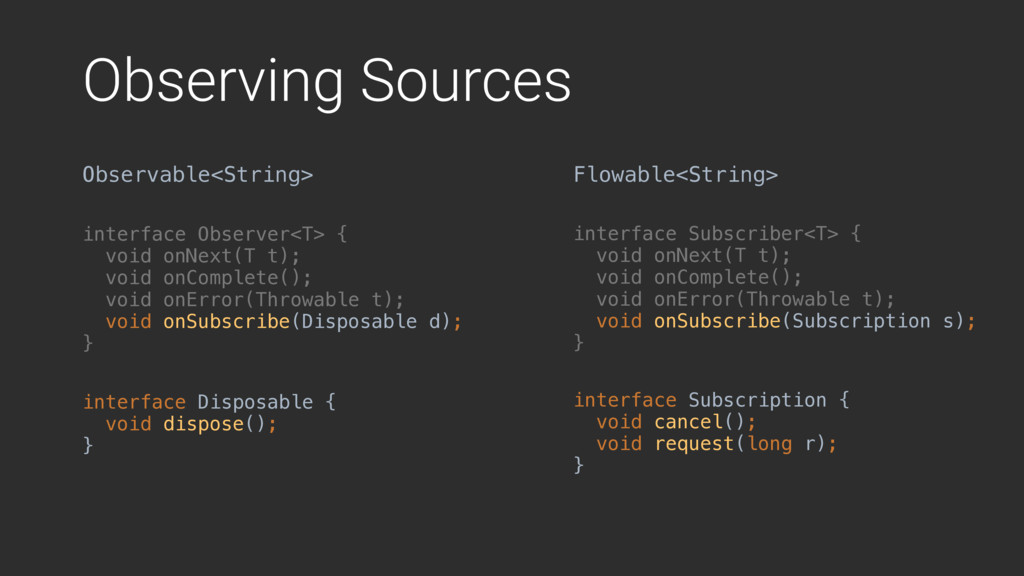 Observing Sources Observable<String> Flowable<S...