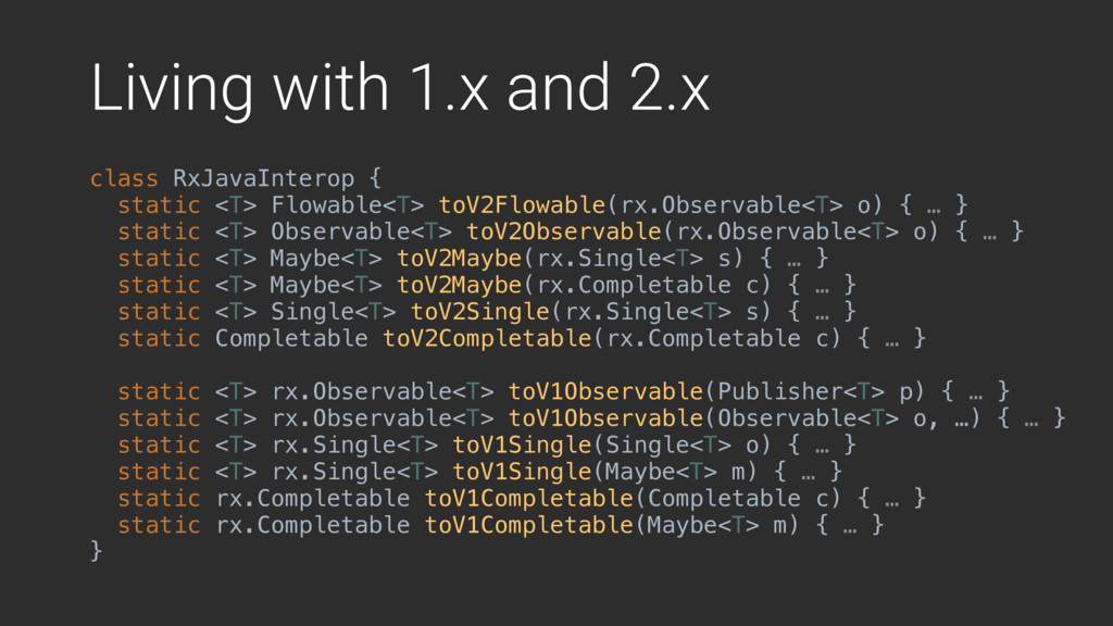 Living with 1.x and 2.x class RxJavaInterop {