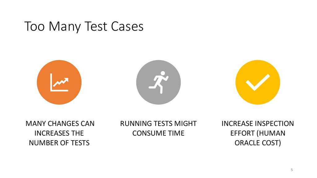 Too Many Test Cases MANY CHANGES CAN INCREASES ...
