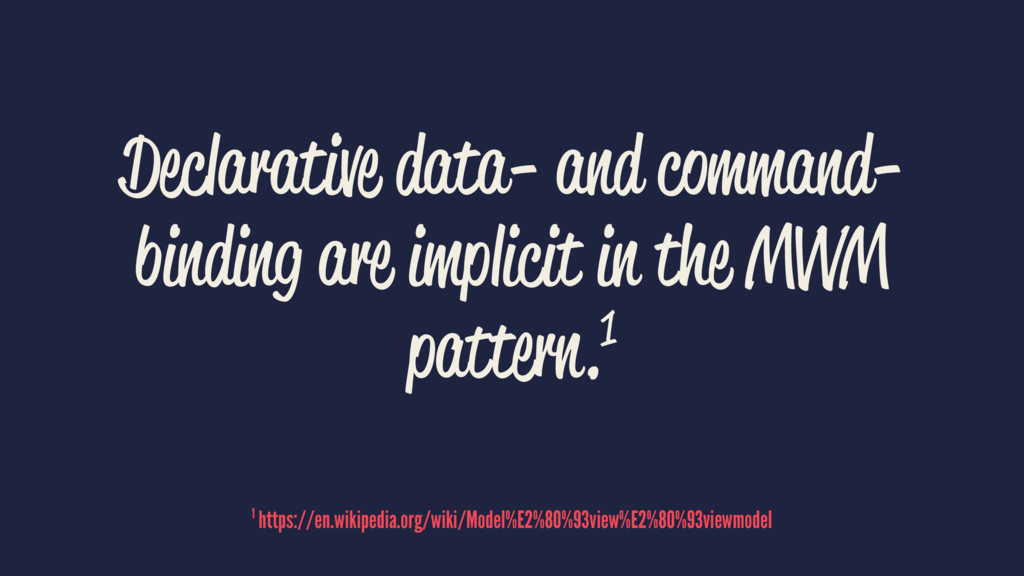 Declarative data- and command- binding are impl...