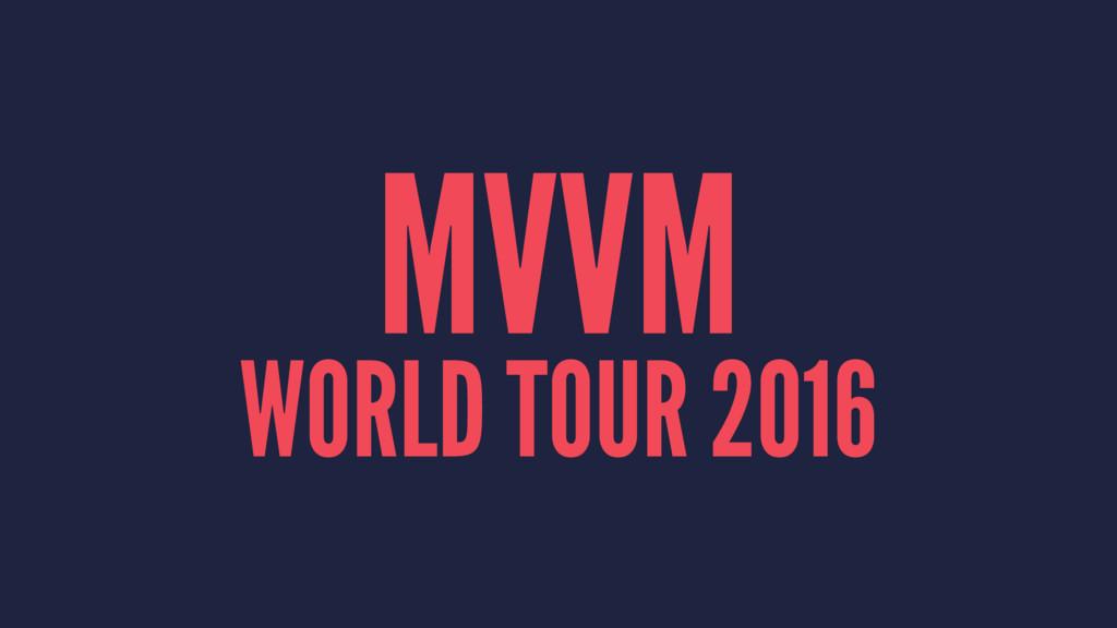 MVVM WORLD TOUR 2016
