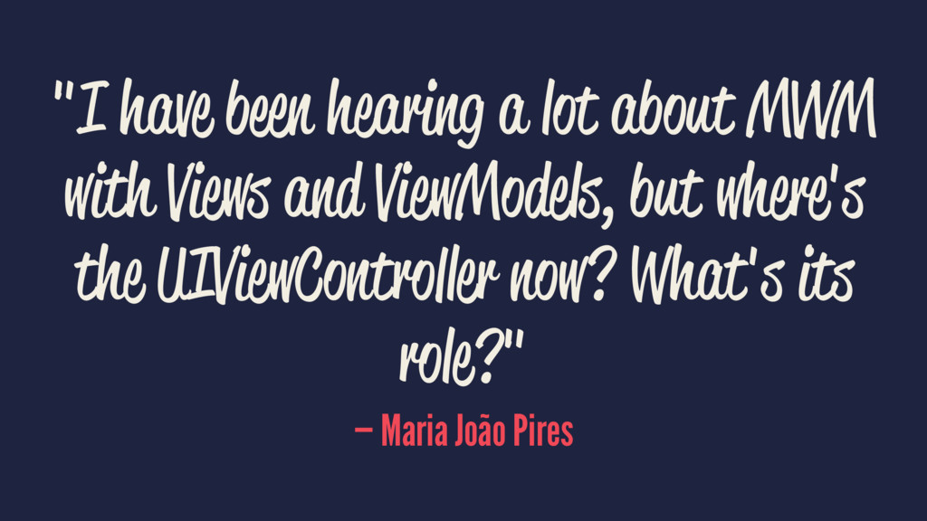 """""""I have been hearing a lot about MVVM with View..."""
