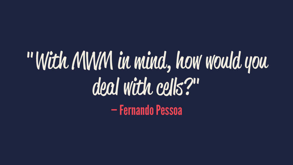 """""""With MVVM in mind, how would you deal with cel..."""