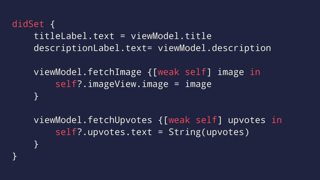 didSet { titleLabel.text = viewModel.title desc...