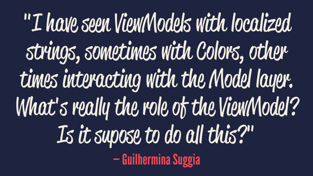 """""""I have seen ViewModels with localized strings,..."""