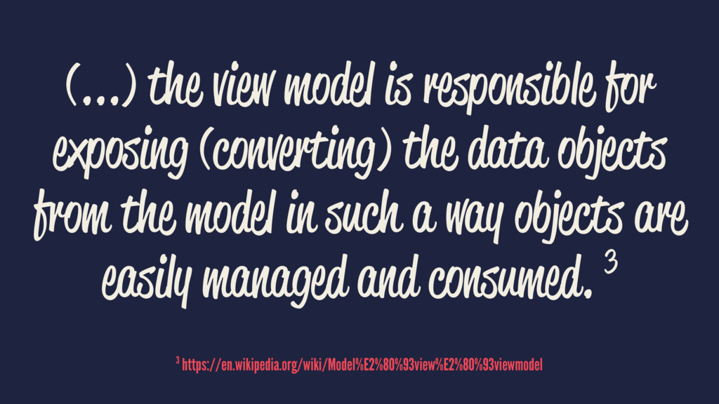 (...) the view model is responsible for exposin...