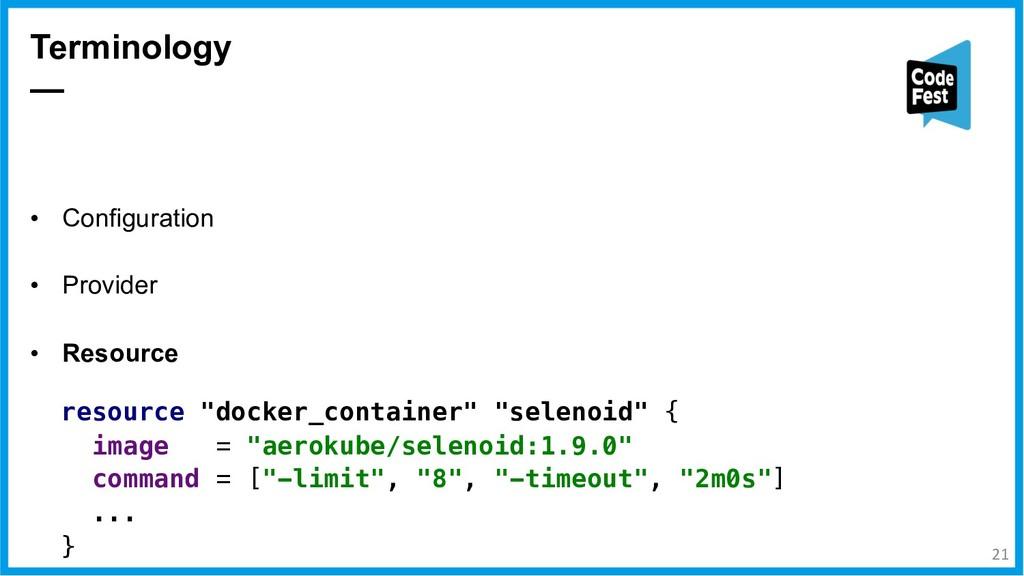• Configuration • Provider • Resource Terminolo...