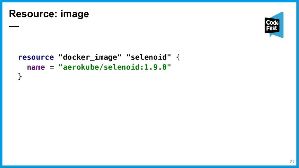 "Resource: image — resource ""docker_image"" ""sele..."
