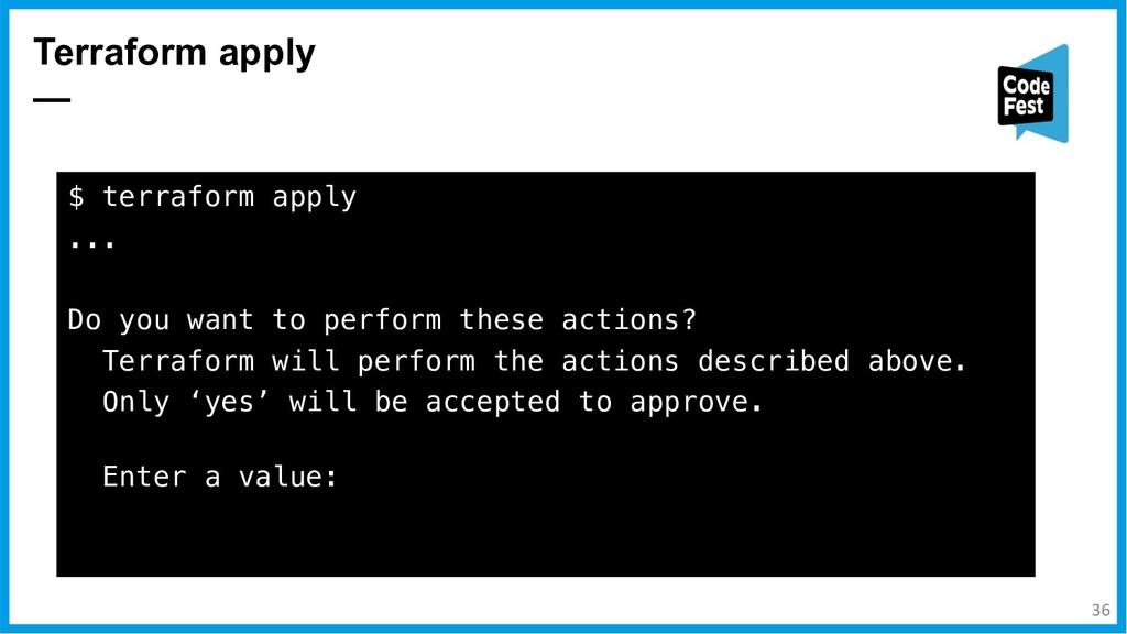 Terraform apply — $ terraform apply ... Do you ...