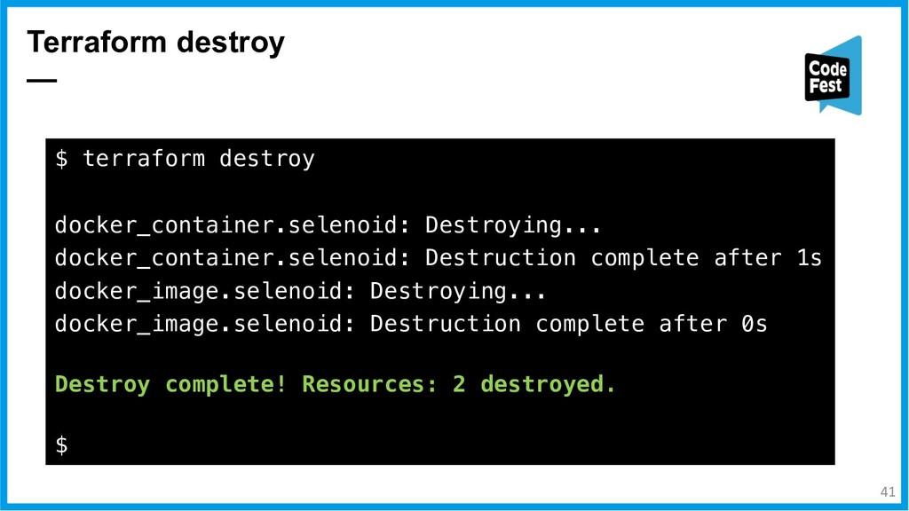 Terraform destroy — $ terraform destroy docker_...