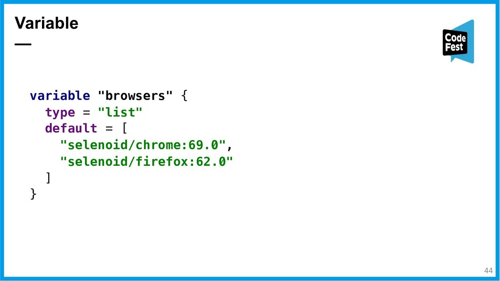"""Variable — variable """"browsers"""" { type = """"list"""" ..."""