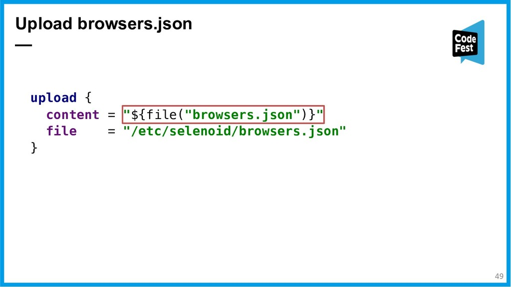 """Upload browsers.json — upload { content = """"${fi..."""