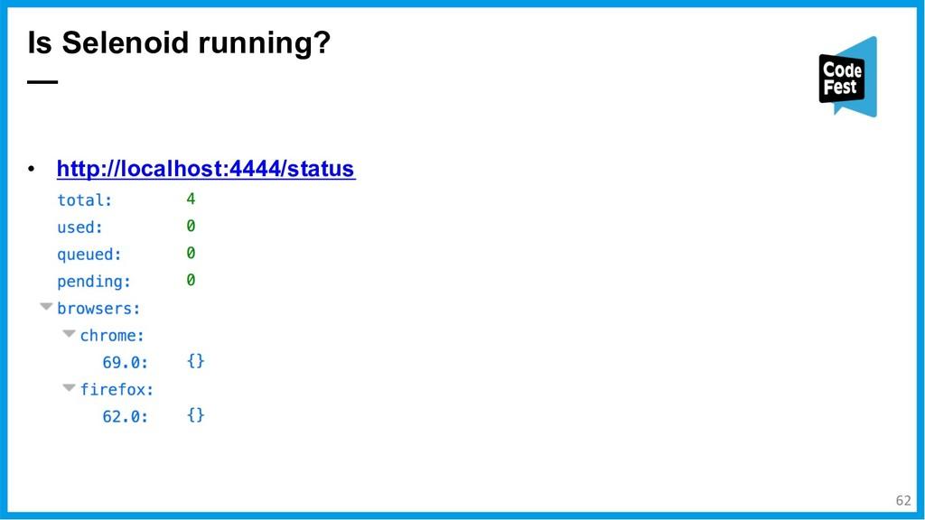 • http://localhost:4444/status Is Selenoid runn...