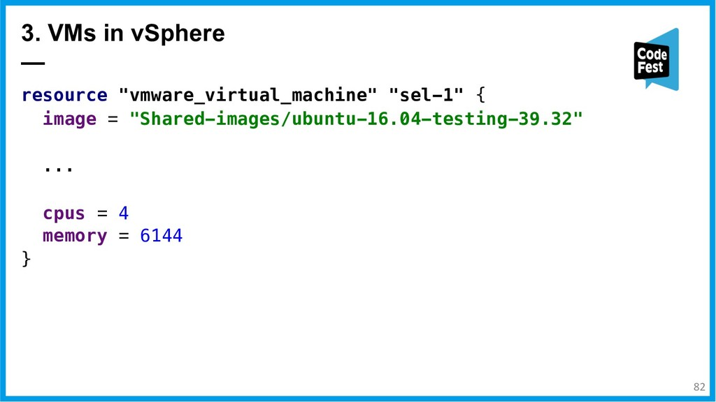 "resource ""vmware_virtual_machine"" ""sel-1"" { ima..."