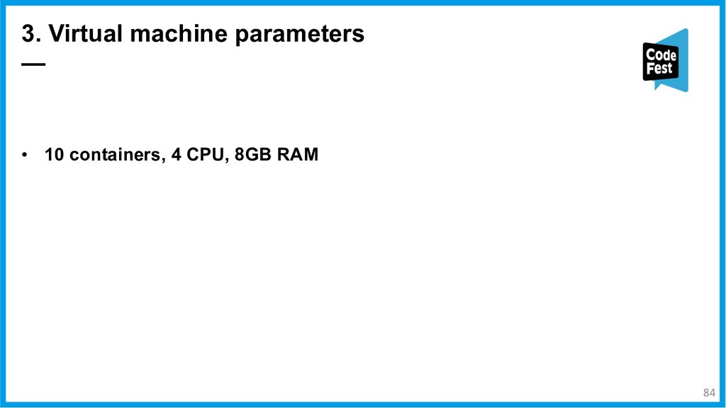 3. Virtual machine parameters — • 10 containers...