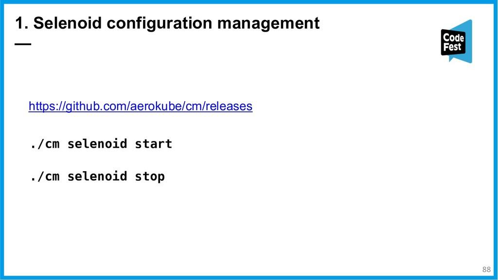 1. Selenoid configuration management — https://...