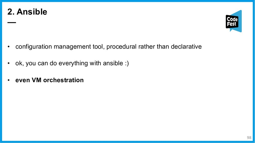 2. Ansible — 98 • configuration management tool...