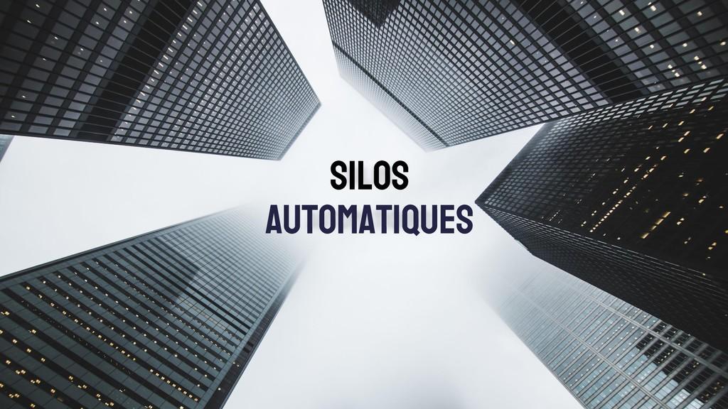 Silos automatiques