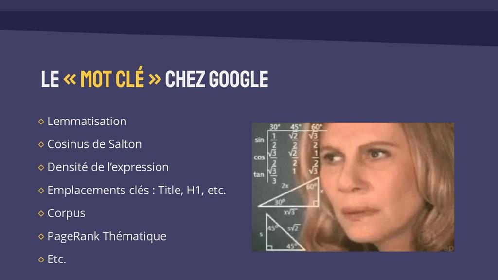 Le«mot clé» chez Google Lemmatisation Cosinus d...