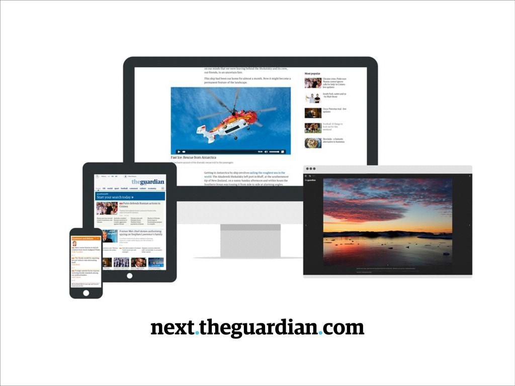 next.theguardian.com