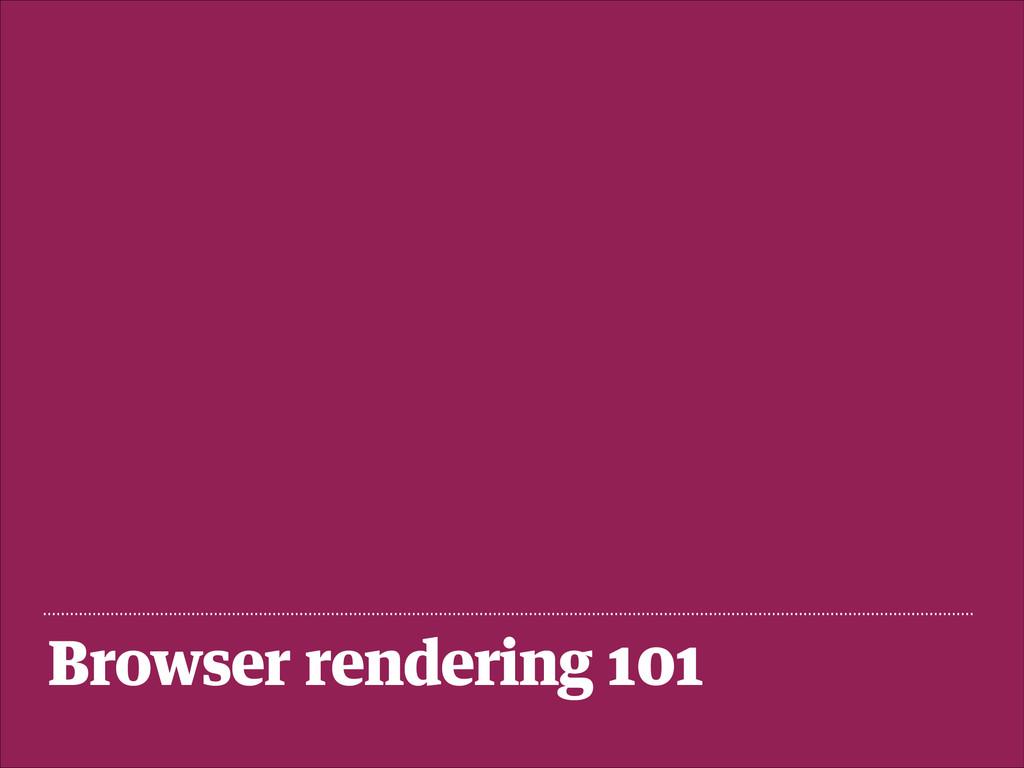 Browser rendering 101