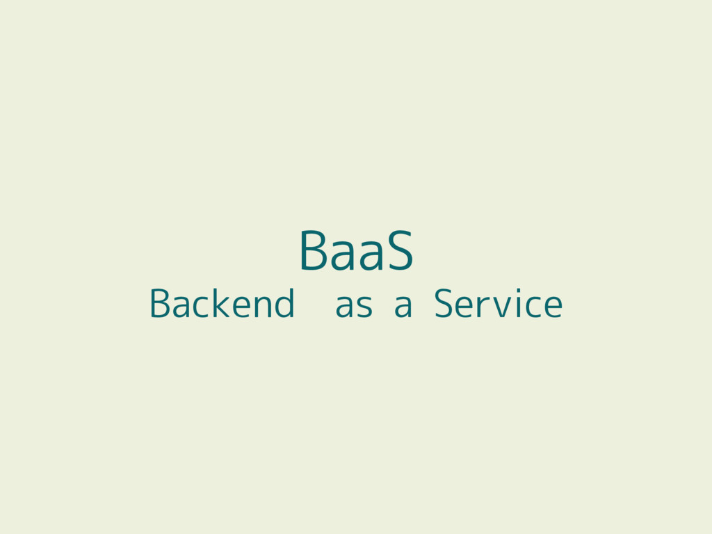BaaS Backend as a Service