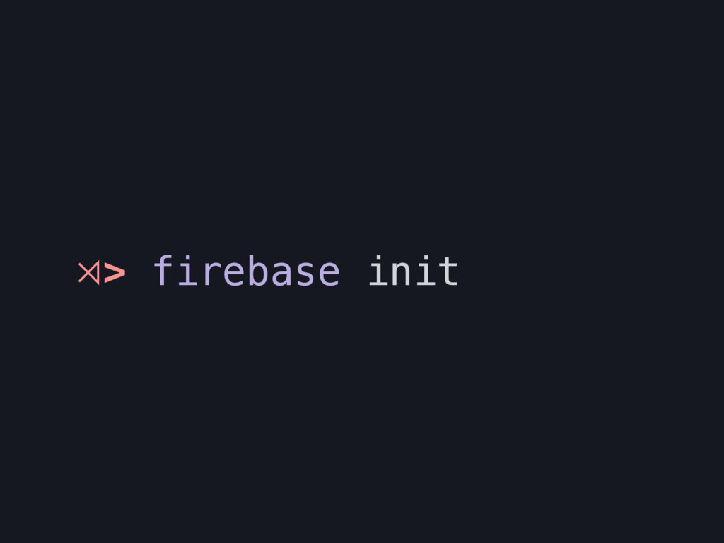 ⋊> firebase init