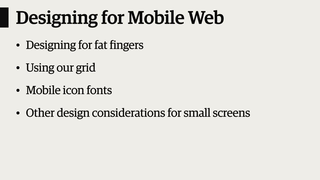 Designing for Mobile Web • Designing for fat fi...