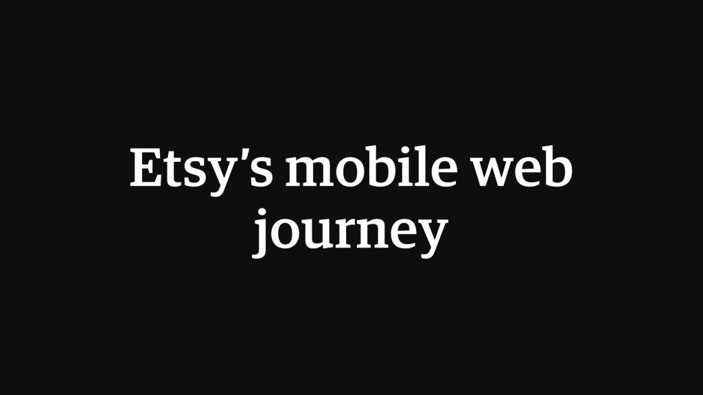 Etsy's mobile web journey