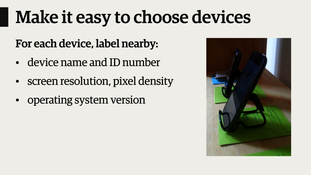 Make it easy to choose devices For each device,...