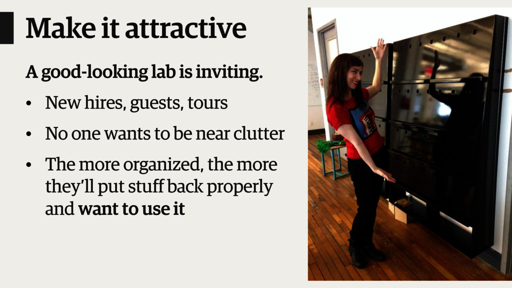 Make it attractive A good-looking lab is inviti...