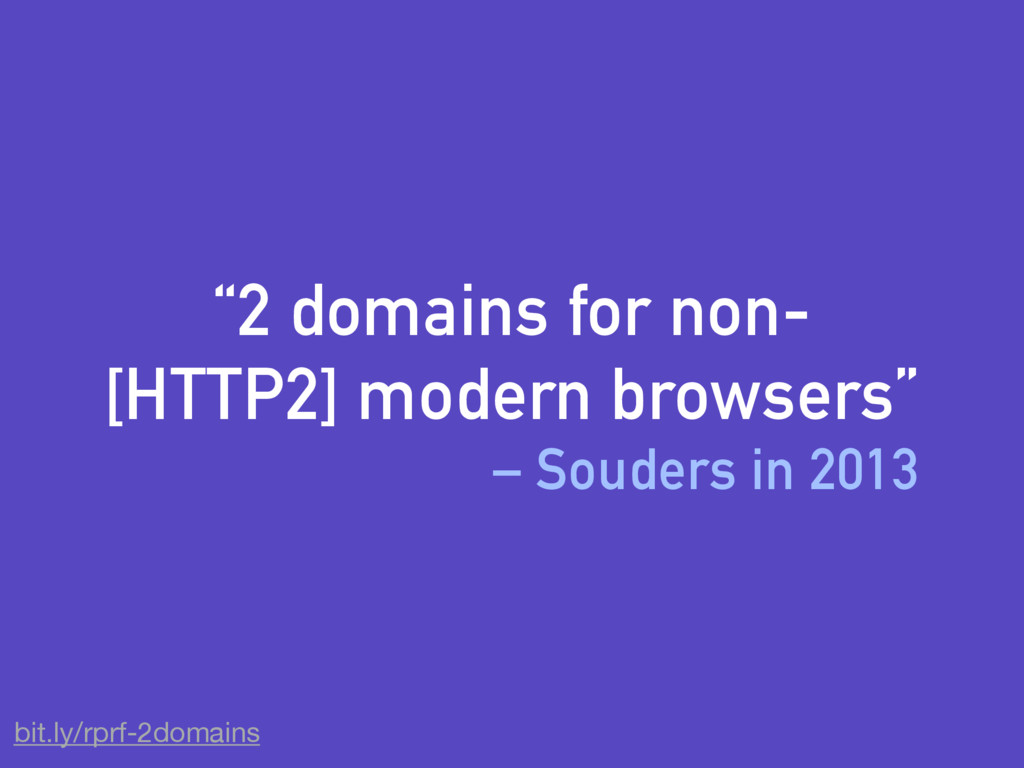 """""""2 domains for non- [HTTP2] modern browsers"""" – ..."""